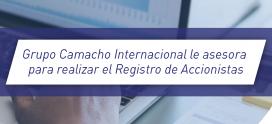 Grupo Camacho Internacional le asesora para realizar el Registro de Accionistas